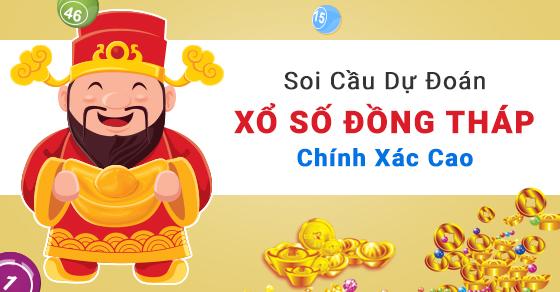 Dự đoán XSDT 1/6 - soi cầu dự đoán Đồng Tháp 1/6/2020
